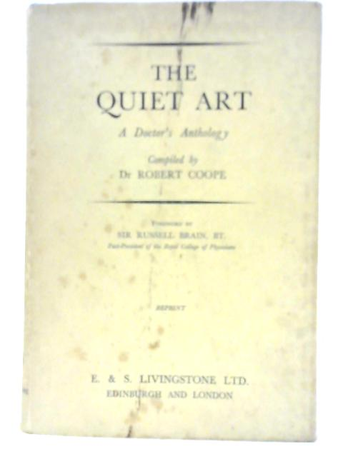 The Quiet Art: A Doctor's Anthology by Dr. Robert Coope