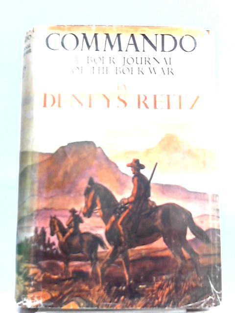 Commando, A Boer Journal of the Boer War by Deneys Reitz