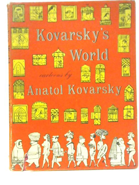 Kovarsky's World: Cartoons by Anatol Kovarsky