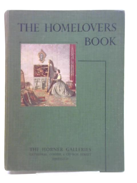 THE HOMELOVERS BOOK. by WARREN E COX,. [edited by].