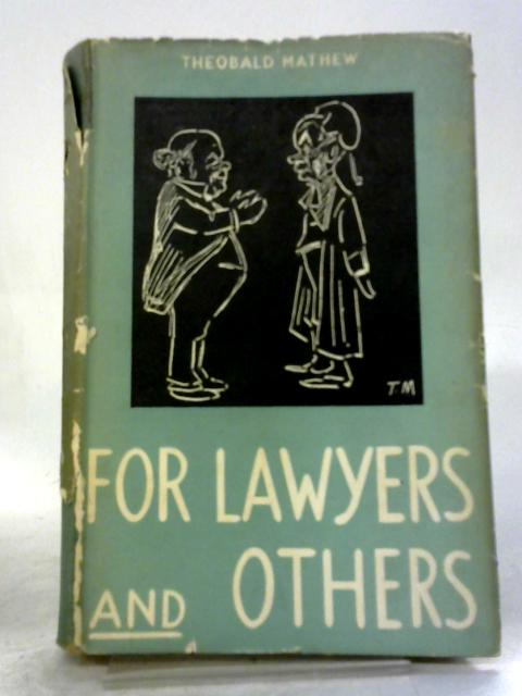 For Lawyers And Others by Theobald Mathew