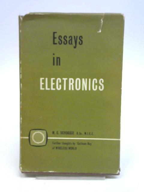 Essays in Electronics by M. G. Scroggie