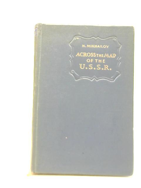 Across The Map Of The U.S.S.R by Nikolai Mikhailov