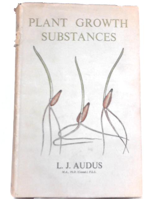 Plant Growth Substances by Leslie John Audus