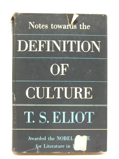 Notes Towards the Definition of Culture by T. S. Eliot