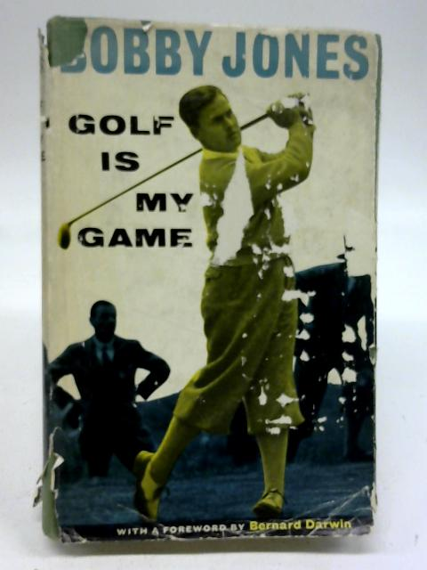 Golf is my game by Bobby Jones