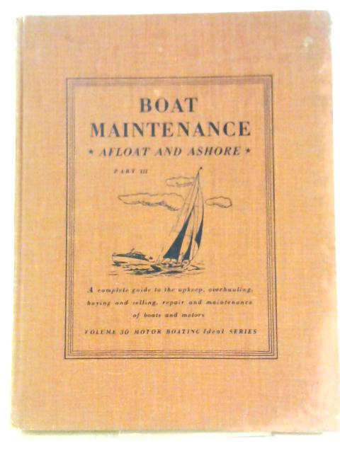 Boat Maintenance Afloat And Ashore part 3 by