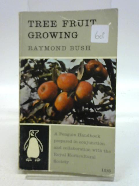 Tree Fruit Growing by Raymond Bush