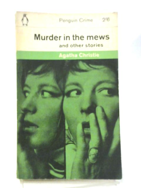 Murder in the Mews and three other Poirot cases by Agatha Christie