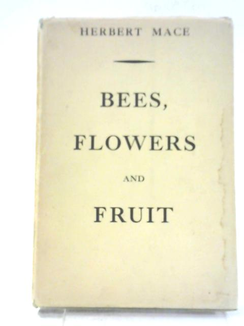 Bees, Flowers and Fruit by Herbert Mace