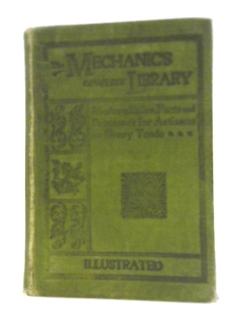 The Mechanics' Complete Library of Modern Rules, Facts, Processes etc by