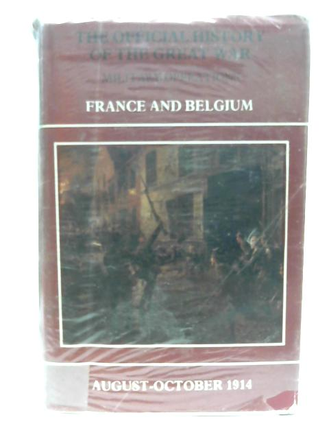Military Operations France and Belgium 1914 by Brigadier-General Sir James E. Edmonds