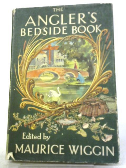 The Angler's Bedside Book by Maurice Wiggin