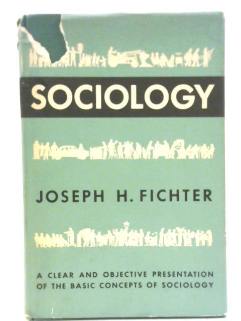 Sociology by Joseph H. Fichter