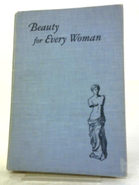 Beauty For Every Woman by Unkown