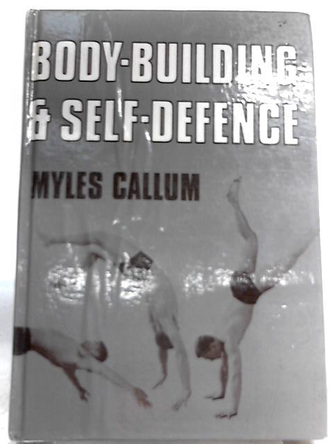 Body-Building & Self-Defence by Myles Callum