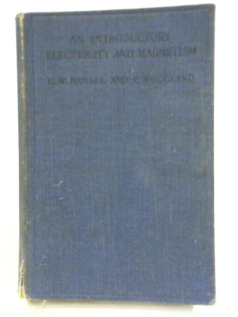 An Introductory Electricity and Magnetism by C. W. Hansel and P. Woodland