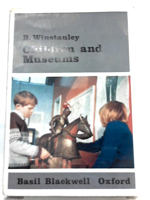 Children and Museums by B. R. Winstanley