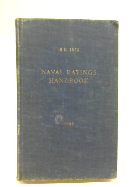 B.r. 1938 Naval Ratings Handbook Rev 1964. by Ministry of Defence.