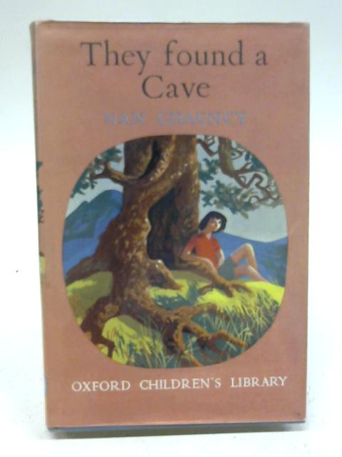 They Found A Cave by Nan Chauncy by Nan Chauncy