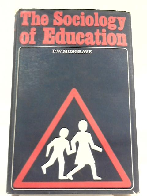 The Sociology of Education by P. W. Musgrave
