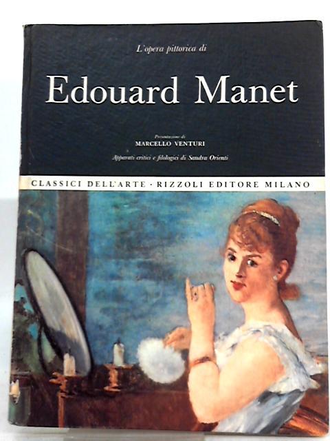 L'Opera Pittorica Completa Di Edouard Manet by Marcello Venturi