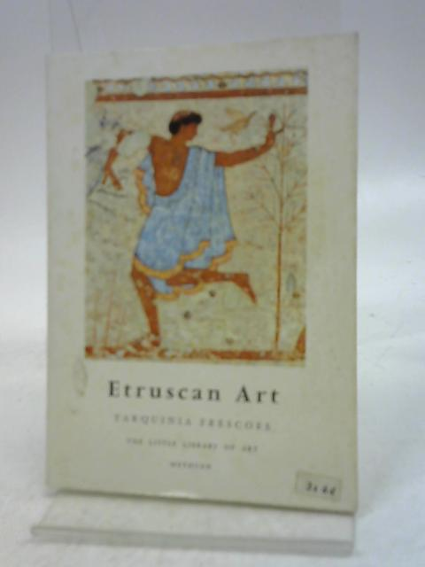 Etruscan art: Tarquinia frescoes (Little library of art;no.44) by M.F Briguet,