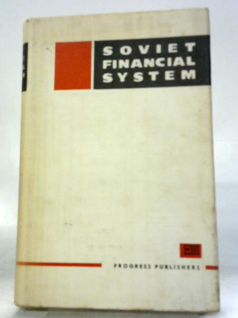 Soviet Financial System By Various
