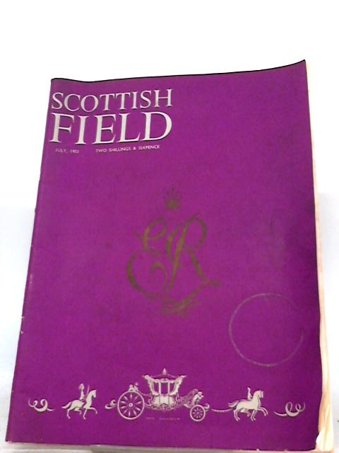 Scottish Field: The Queen's Coronation, July 1953 Volume C No 607 by Sidney Harrison