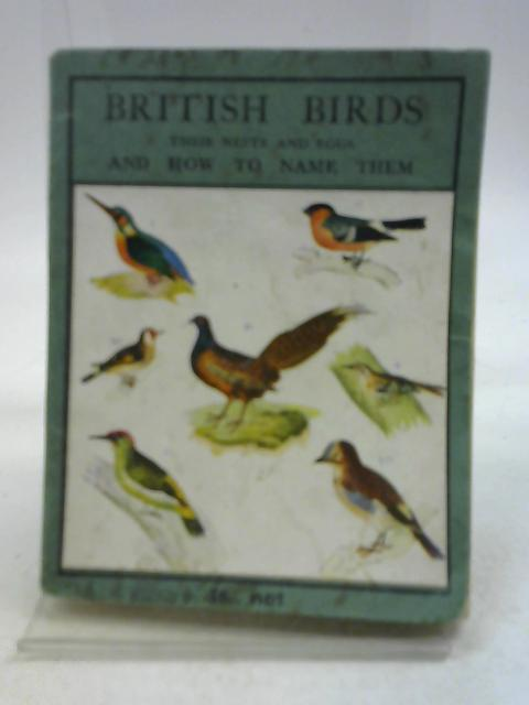 British Birds, Their Nests and Eggs and How to Name Them by Walter M. Gallichan