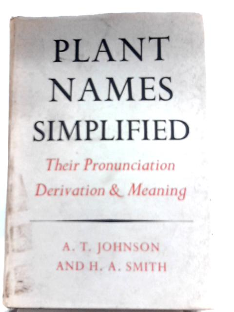 Plant Names Simplified by A. T. Johnson, H. A. Smith