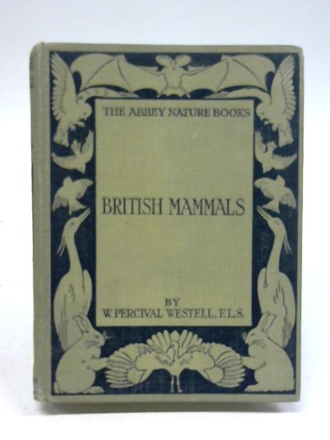 British Mammals by W. Percival Westell, F.L.S