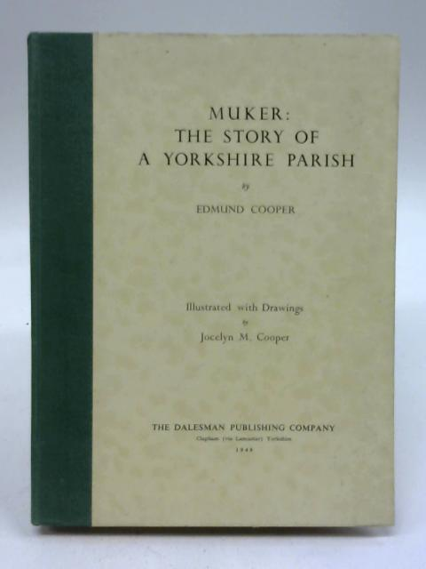 Muker: The Story of a Yorkshire Parish by Edmund Cooper