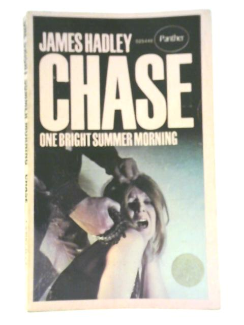 One Bright Summer Morning by James Hadley Chase