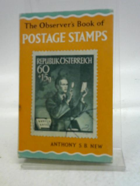 The Observer's Book of Postage Stamps by Anthony New,