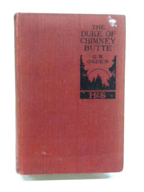 The Duke of Chimney Butte by G. W. Ogden