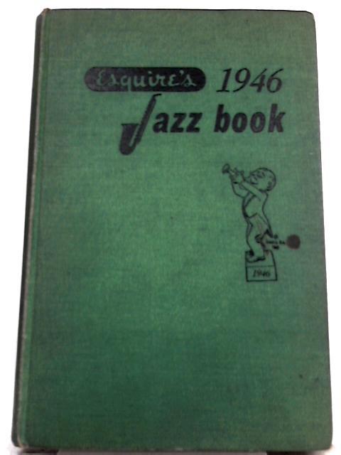 Esquire's 1946 Jazz Book by Paul Eduard Miller (Ed.)