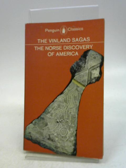 The Vinland sagas: The Norse discovery of America.Graenlendinga saga and Eirik's saga (Penguin classics) by Magnus Magnusson,