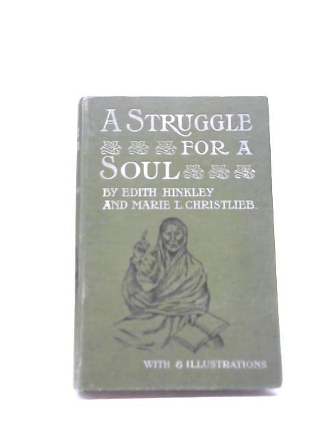 A Struggle For A Soul By Edith Hinkley & Maris L. Christlieb
