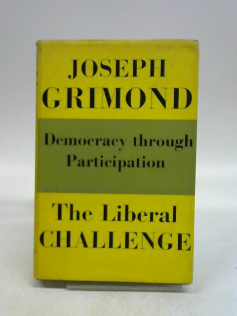 The Liberal challenge By Jo Grimond