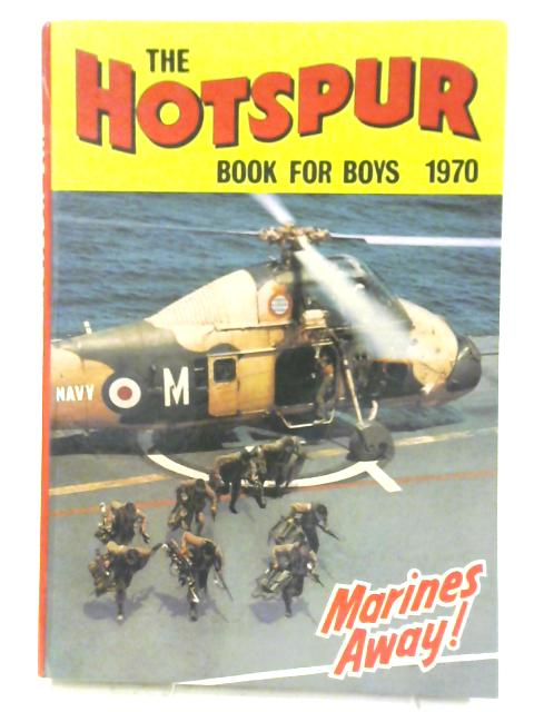 The Hotspur Book For Boys 1970 By Various