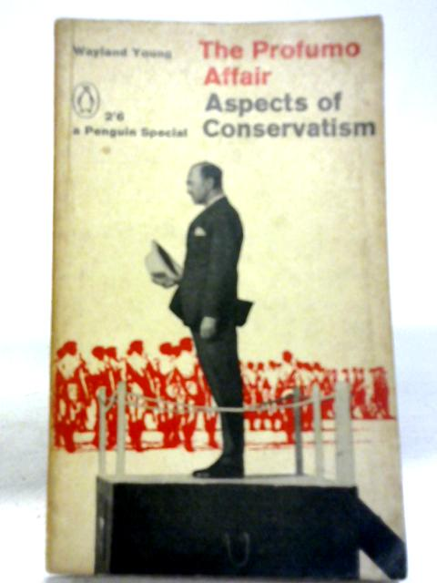 The Profumo Affair: Aspects of Conservatism (Penguin specials) By Wayland Young