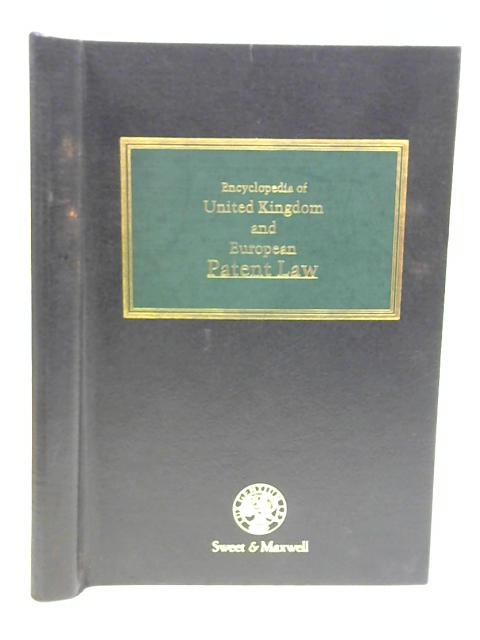 Encyclopedia of United Kingdom and European Patent Law - Volume II By Mary Vitoria et al