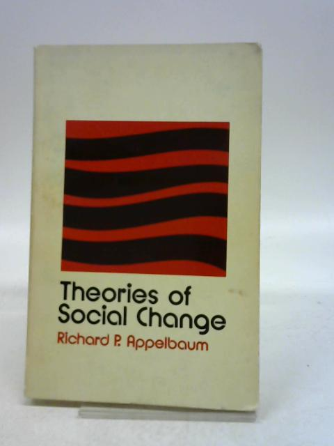Theories of Social Change By Richard P Appelbaum