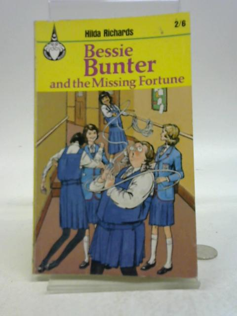 Bessie Bunter and the Missing Fortune (Merlin Books, No. 33) By Hilda Richards