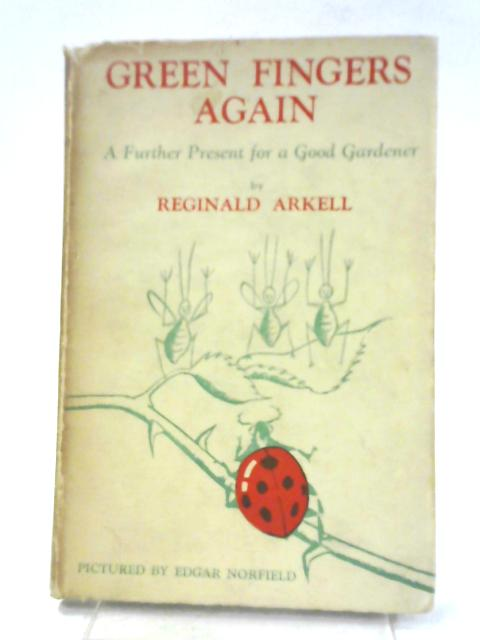 Green Fingers Again by Reginald Arkell