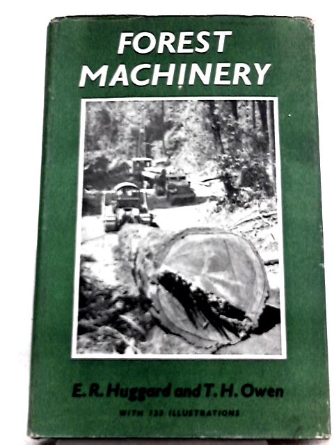 Forest Machinery By E. R. Huggard
