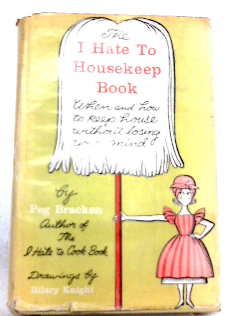 The I Hate to Housekeep Book By Peg Bracken