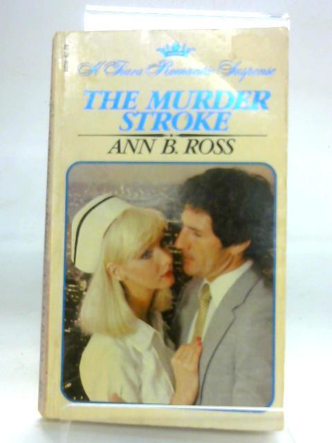 The Murder Stroke (Tiara Romantic Suspense) By Ann B. Ross