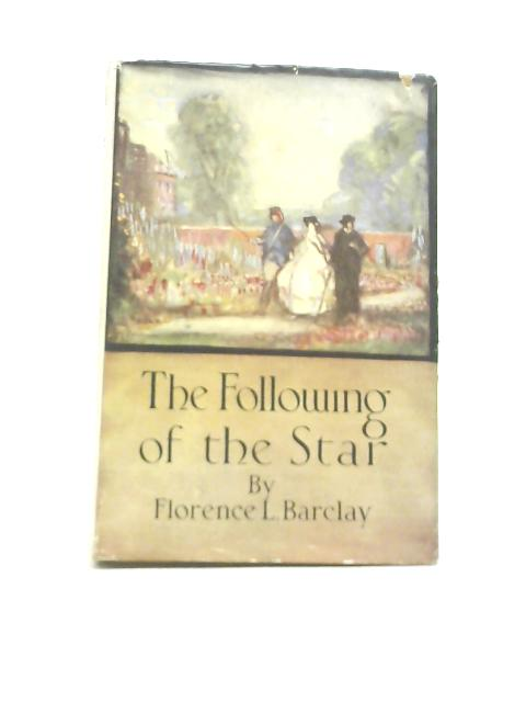 The Following Of The Star By Florence L. Barclay